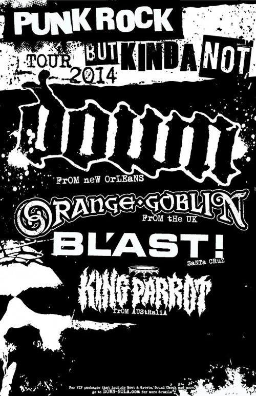 Down / Orange Goblin / Bl'ast! / King Parrot - Tour 2014