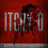 Itchy-O 'Burn The Navigator'