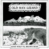Old Man Lizard 'Lone Wolf Vs Brown Bear'