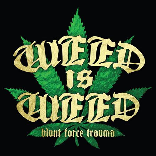 Weed Is Weed 'Blunt Force Trauma' Artwork