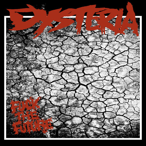 Dysteria 'Fuck The Future' Artwork