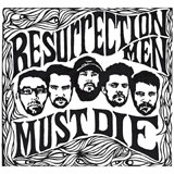 Resurrection Men 'Resurrection Men Must Die!'