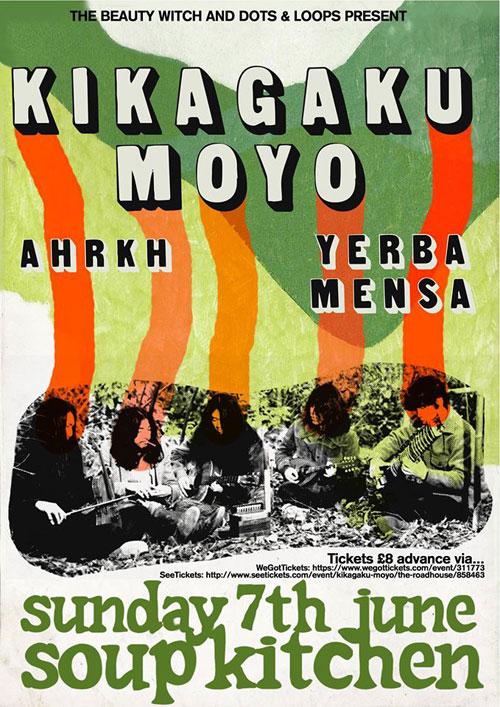 Kikagaku Moyo / Ahrkh / Yerba Mansa @ Soup Kitchen, Manchester