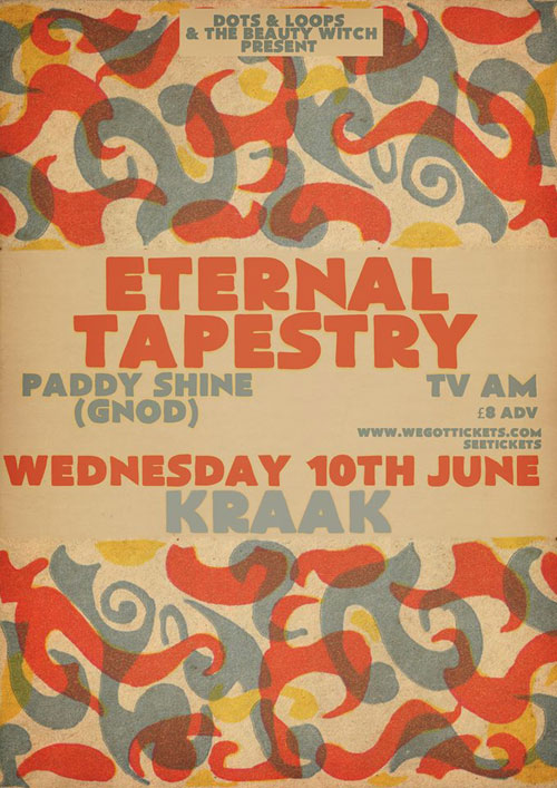 Eternal Tapestry / Paddy Shine (Gnod) / TV AM @ Kraak, Manchester