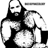 Bad Guys 'Bad Buynaecology'