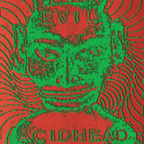 Evil Acidhead 'In The Name Of All That Is Unholy'