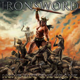 Ironsword 'None But The Brave'