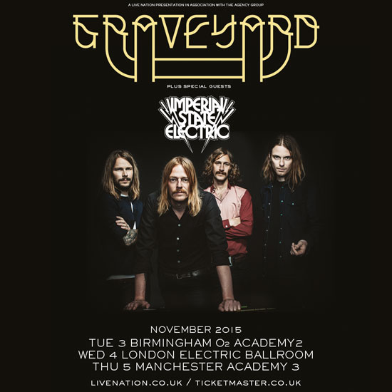 Graveyard / Imperial State Electric - UK Tour 2015