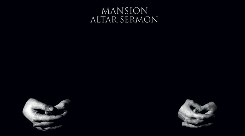 Mansion 'Altar Sermon'