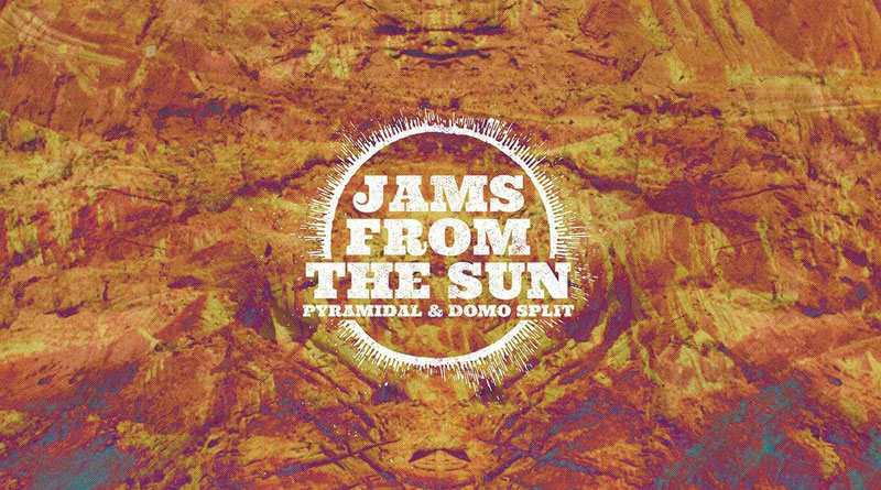 Pyramidal / Domo 'Jams From The Sun'