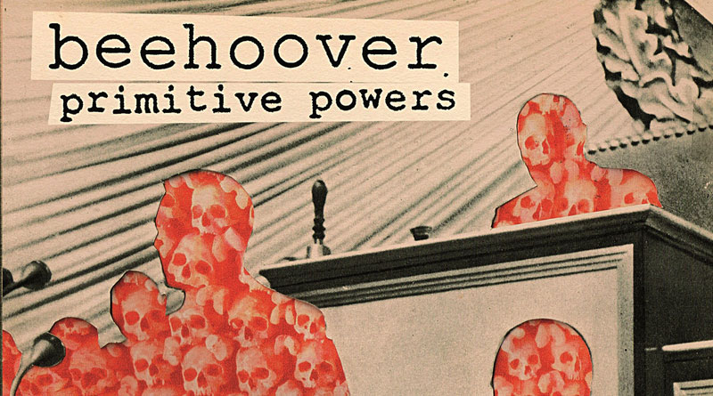 Beehoover 'Primitive Powers'
