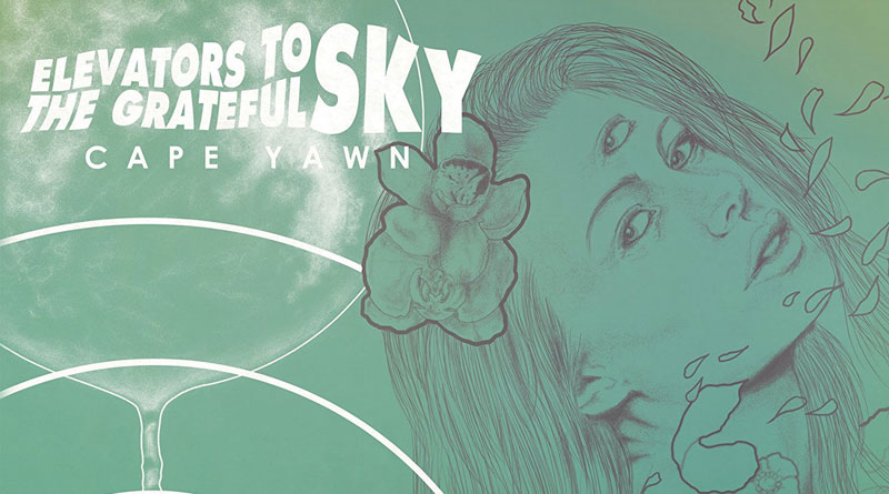 Elevators To The Grateful Sky 'Cape Yawn'