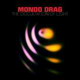 Mondo Drag 'The Occultation Of Light'
