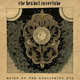 The Bendal Interlude 'Reign Of The Unblinking Eye'