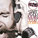 Suns Of Thunder 'Start As You Mean To Get Down'