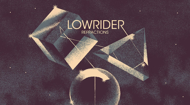Review: Lowrider 'Refractions'