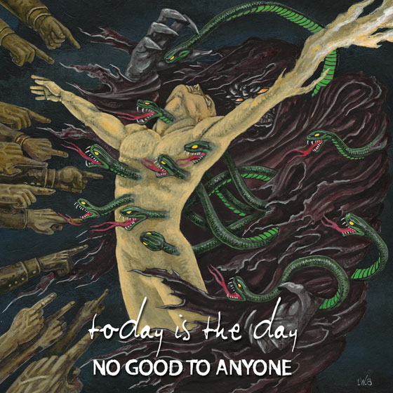 Today Is The Day 'No Good to Anyone'
