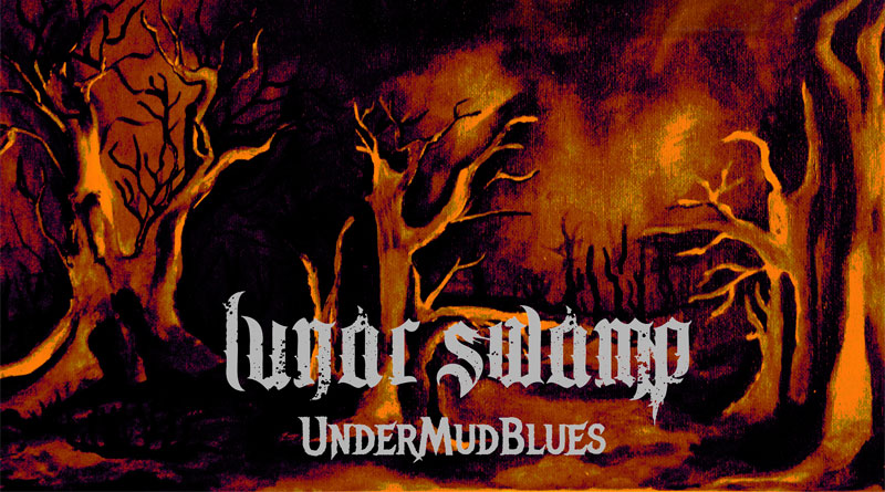 Lunar Swamp 'UnderMudBlues'