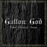 Gallow God 'False Mystic Prose' CD 2011