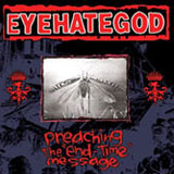 Eyehategod 'Preaching The End-Time Message' CD 2005