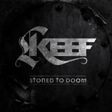 Keef 'Stoned To Doom' CD 2011