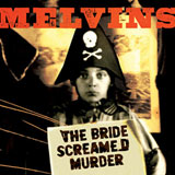 Melvins 'The Bride Screamed Murder' CD 2010