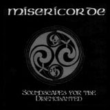 Misericorde 'Soundscapes For The Disenchanted' CDEP 2008