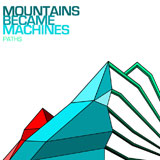 Mountains Became Machines 'Paths' CDEP 2008