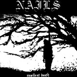 Nails 'Unsilent Death' CD 2010