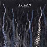 Pelican 'City Of Echoes' CD/LP 2007