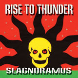 Rise To Thunder 'Slagnoramus' CD 2008