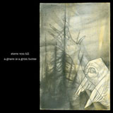 Steve Von Till 'A Grave Is A Grim Horse' CD 2008
