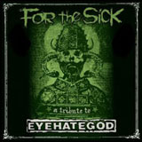 V/A 'For The Sick' - A Tribute To Eyehategod - CD 2007