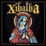 Xibalba 'Madre Mia Gracias Por Los Dias' CD 2011