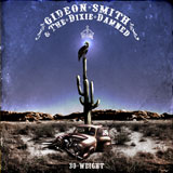 Gideon Smith & The Dixie Damned '30 Weight' CD/LP 2011