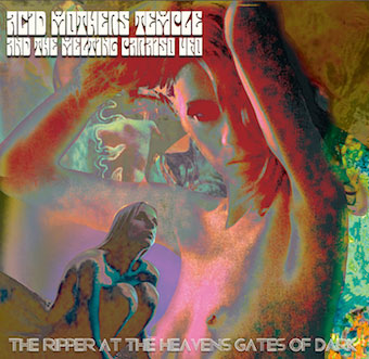 Acid Mothers Temple 'The Ripper At The Heaven's Gates Of Dark'