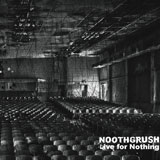 Noothgrush 'Live For Nothing' CD/LP 2011