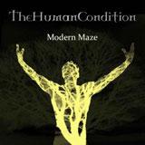 The Human Condition 'Moden Maze' CDEP 2011
