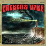 Freedom Hawk 'Holding On' CD 2011