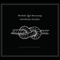 Top 10 2011 - The Body & Braveyoung 'Nothing Passes'