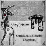 Greg(o)rian 'Settlements and Burial Chambers'