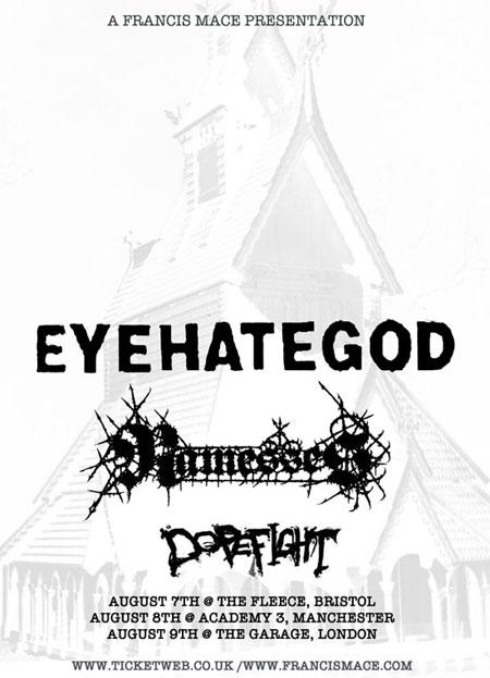 EyeHateGod / Ramesses / Dopefight - UK Tour August 2012