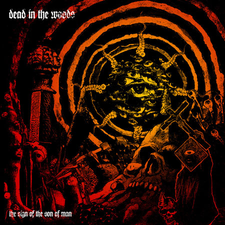 Dead In The Woods 'The Sign Of The Son Of Man' Artwork
