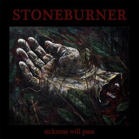 Stoneburner 'Sickness Will Pass' Artwork