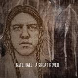 Nate Hall 'A Great River' CD/Digital 2012