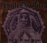 High On Fire 'The Art Of Self Defense' Reissue CD/LP 2012
