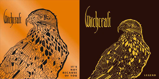Witchcraft 'It's Not Because Of You' & 'Legend' Artwork