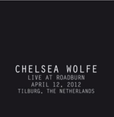 Chelsea Wolfe 'Live At Roadburn 2012' Artwork