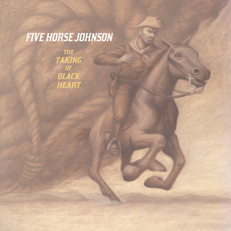 Five Horse Johnson 'The Taking Of Black Heart' Artwork