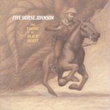 Five Horse Johnson 'The Taking Of Blackheart' CD 2013